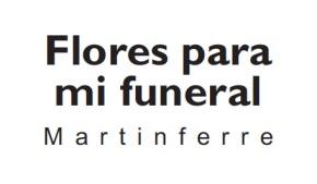 """Flores para mi funeral"". Exposición de Martinferre."